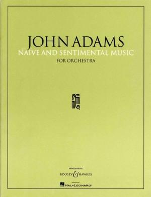 Adams, J: Naive and Sentimental Music