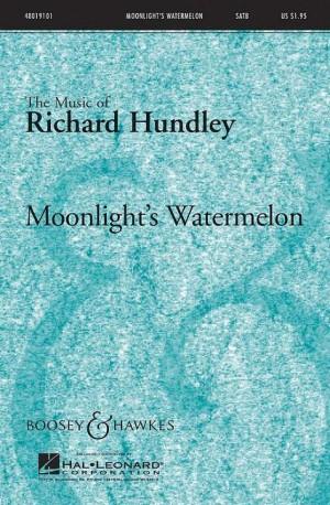 Hundley, R: Moonlight's Watermelon