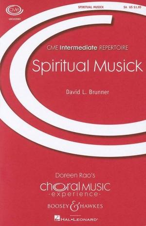 Brunner, D L: Spiritual Musick