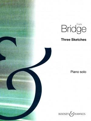 Bridge, F: Three Sketches