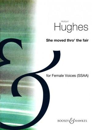 Hughes, H: She Moved Thro' The Fair