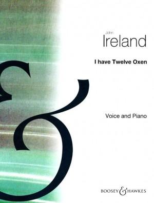 Ireland, J: I Have Twelve Oxen In F