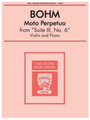 Carl Bohm: Moto Perpetuo, From 'Suite III, No. 6'