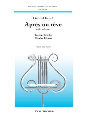 Gabriel Fauré: Apres Un Reve
