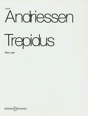 Andriessen, L: Trepidus