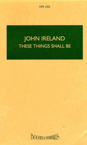 Ireland, J: These things shall be