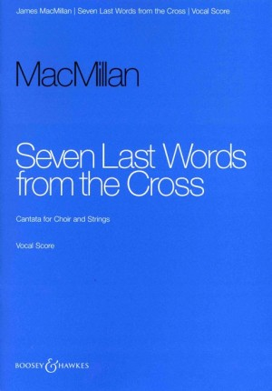 MacMillan, J: Seven Last Words from the Cross