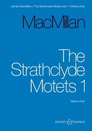 MacMillan, J: The Strathclyde Motets Vol. 1
