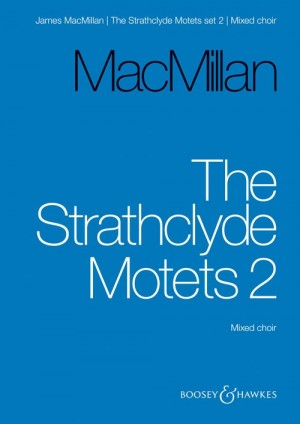 MacMillan, J: The Strathclyde Motets Vol. 2