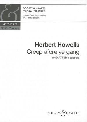 Howells, H: Creep afore ye gang