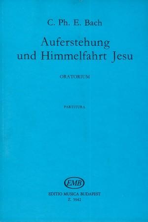 CPE Bach: Auferstehung und Himmmelfahrt Jesu