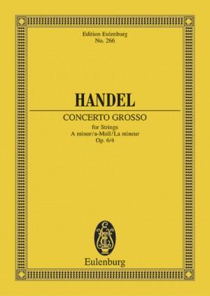 Handel, G F: Concerto grosso A minor op. 6/4 HWV 322