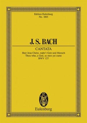 Bach, J S: Cantata BWV127 'Herr Jesu Christ, wahr' Mensch und Gott'