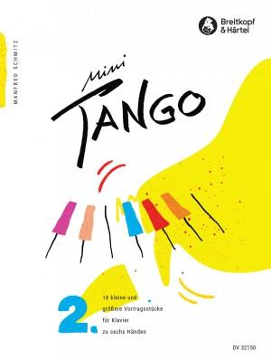 Schmitz, Manfred: Mini-Tango Heft 2 für Klavier zu 6 Händen