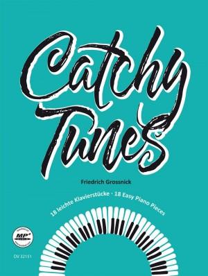 Grossnick, Friedrich: Catchy Tunes. 18 leichte Klavierstücke