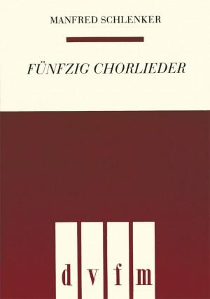 Schlenker, M: Fünfzig Chorlieder