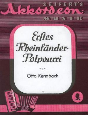 Kermbach, O: Erstes Rheinländer Potpourri