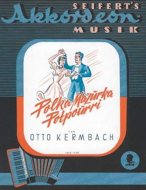 Kermbach, O: Polka Mazurka Potpourri