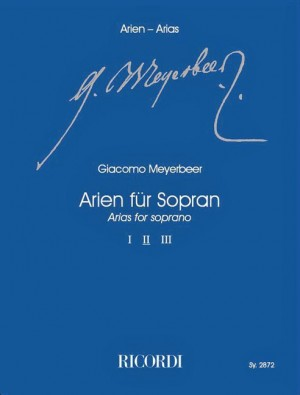 Meyerbeer: Arias for Soprano Vol.2