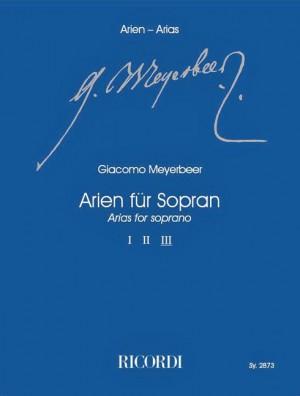 Meyerbeer: Arias for Soprano Vol.3