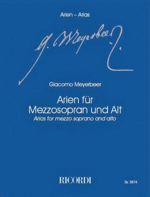 Meyerbeer: Arias for Mezzo-Soprano & Alto