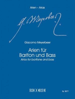 Meyerbeer: Arias for Baritone & Bass