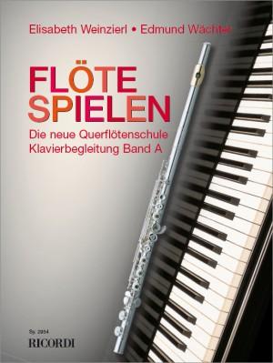 Elisabeth Weinzierl-Wächter_Edmund Wächter: Flöte spielen - Klavierbegleitung Band A
