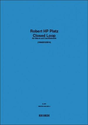Robert HP Platz: Closed Loop