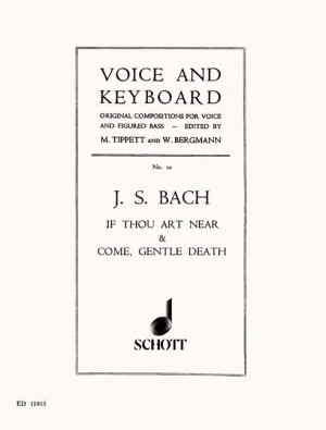 Bach, J S: If thou art near / Come, gentle death BWV 508 and 478