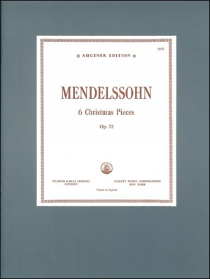 Mendelssohn: Christmas Pieces, Six. Op. 72