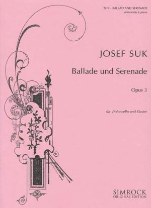 Suk, J: Ballad and Serenade op. 3