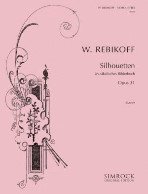 Rebikoff, W: Silhouettes op. 31