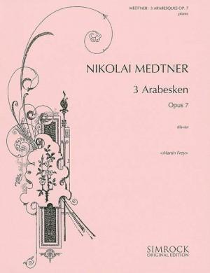Medtner, N: Three Arabesques op. 7