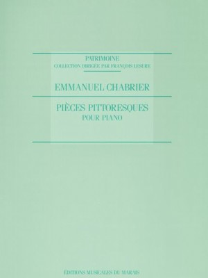 Chabrier: Pieces Pittoresques