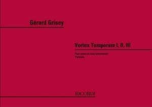 Grisey: Vortex temporum I, II & III