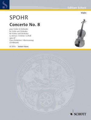 Spohr, L: Concerto No. 8 a minor op. 47