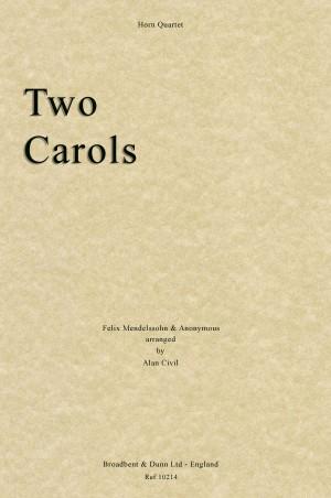 Mendelssohn, Felix & Anonymous: Two Carols