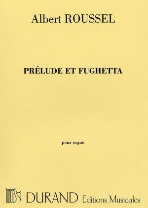 Albert Roussel: Prelude Et Fughetta Op,.41 (Organ)