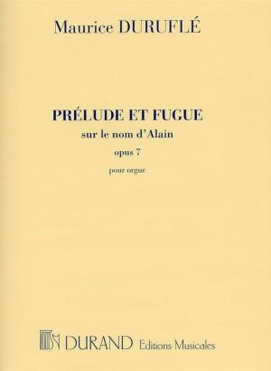 Maurice Durufle: Prelude Et Fugue Sur Le Nom D'Alain Op.7