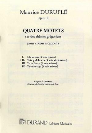 Maurice Durufle: Tota Pulchra Es - Quatre Motets No.2 (SSA)