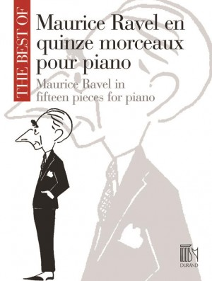 The Best Of Maurice Ravel in 15 Pieces For Piano