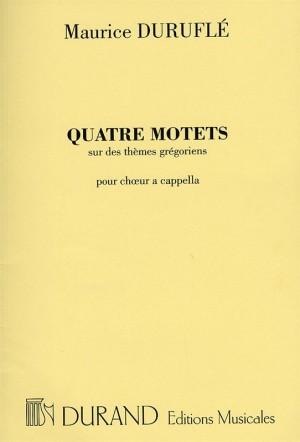 Maurice Duruflé: Quatre Motets