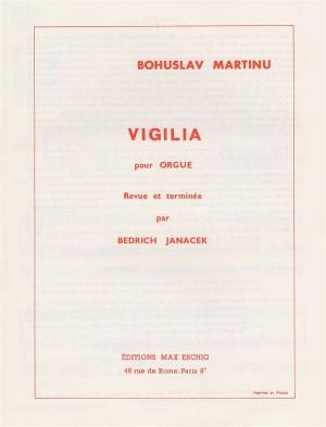 Bohuslav Martinu: Vigilia (Organ)