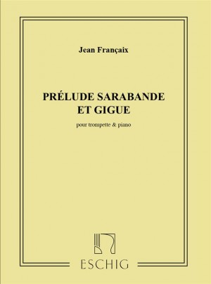 Jean Francaix: Prelude, Sarabande et Gigue (Trumpet and Piano)