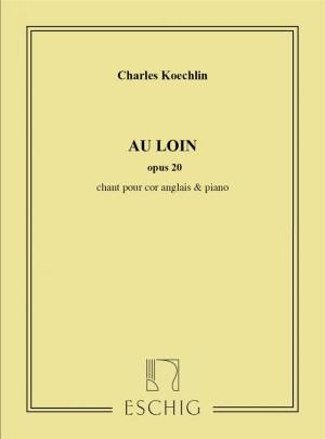 Charles Koechlin: Au Loin Op.20