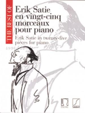 Erik Satie: The Best Of Erik Satie In Twenty-Five Pieces For Piano