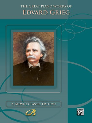 Edvard Grieg: The Great Piano Works of Edvard Grieg