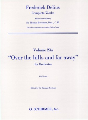 Frederick Delius: Over The Hills And Far Away (Full Score)