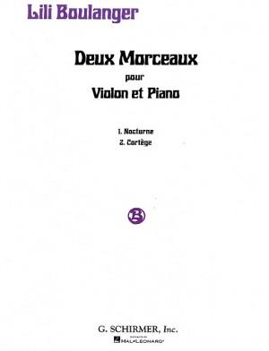 Lili Boulanger: Deux Morceaux Pour Violin Et Piano