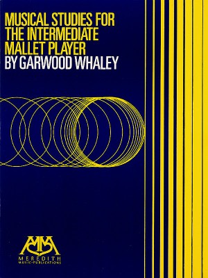 Garwood Whaley: Musical Studies for the intermediate Mallet Player